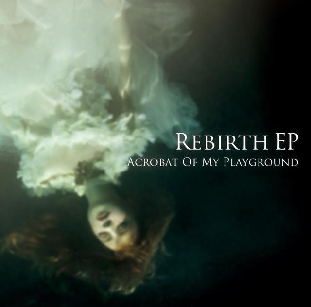 大阪のバンド acrobet of my playground の2ndEP rebirth ep